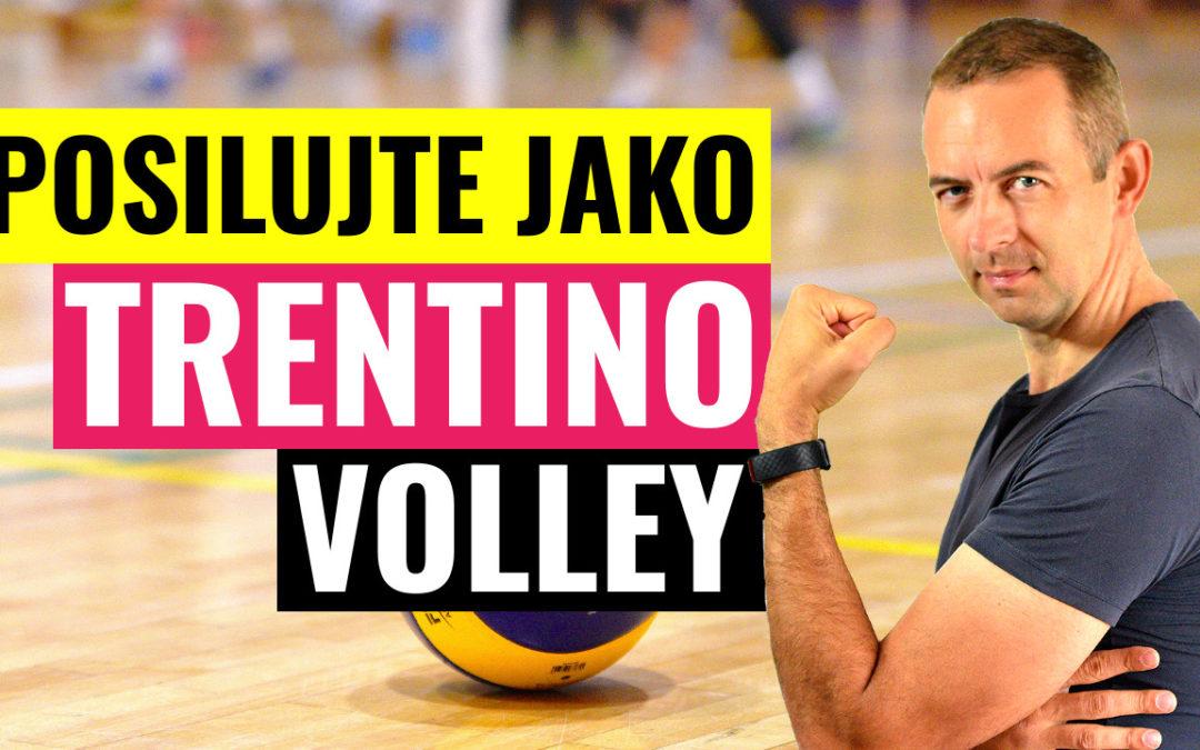 Posilujte jako volejbalisté slavného klubu Trentino Volley