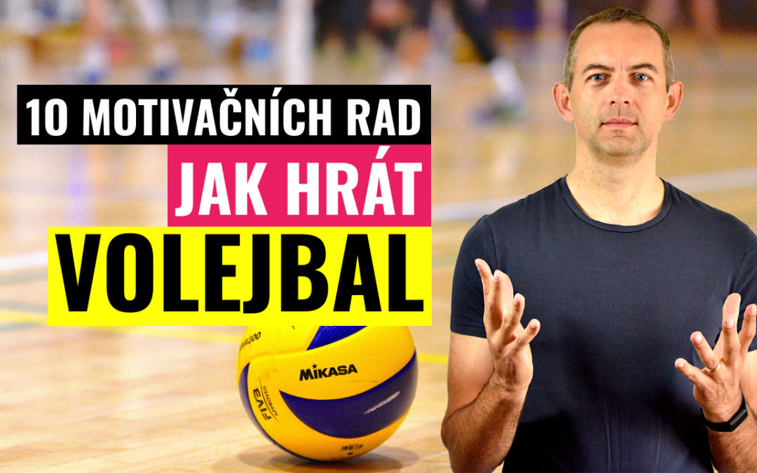 10 motivačních rad jak hrát volejbal
