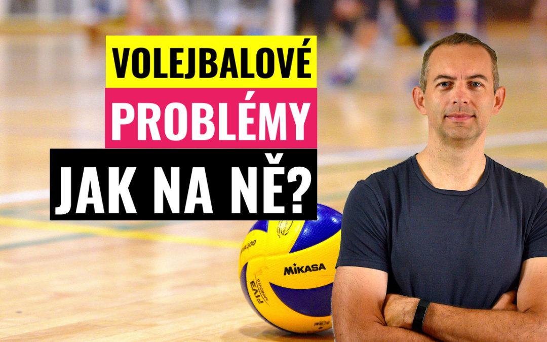 Volejbalové problémy | Kde mám slabé místo?