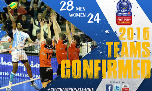 28 men's, 24 women's teams will be starring in 2016 CEV DenizBank Volleyball Champions League
