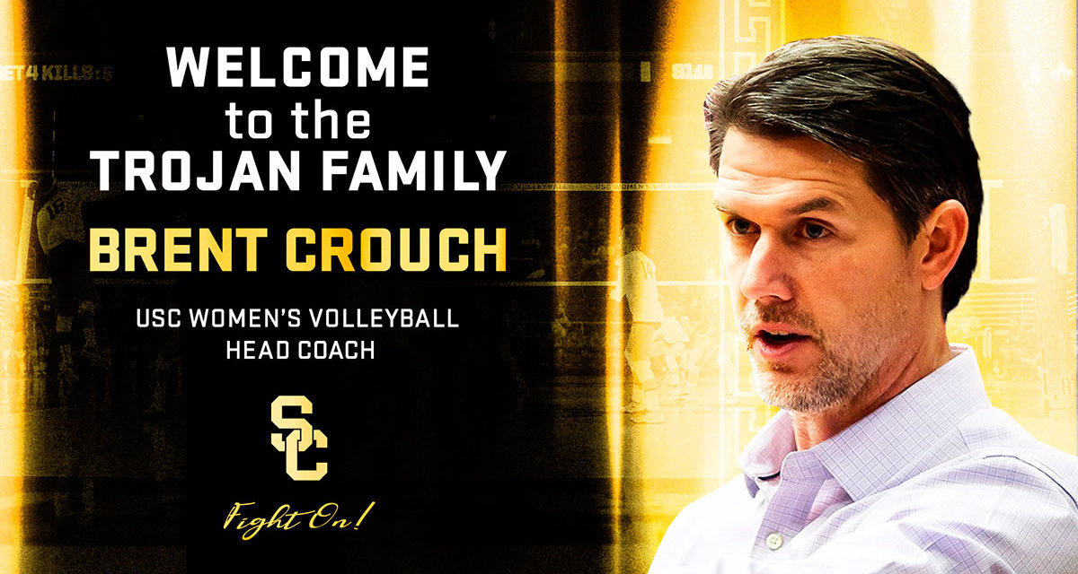 USC Volleyball Hires Brent Crouch as New Head Coach