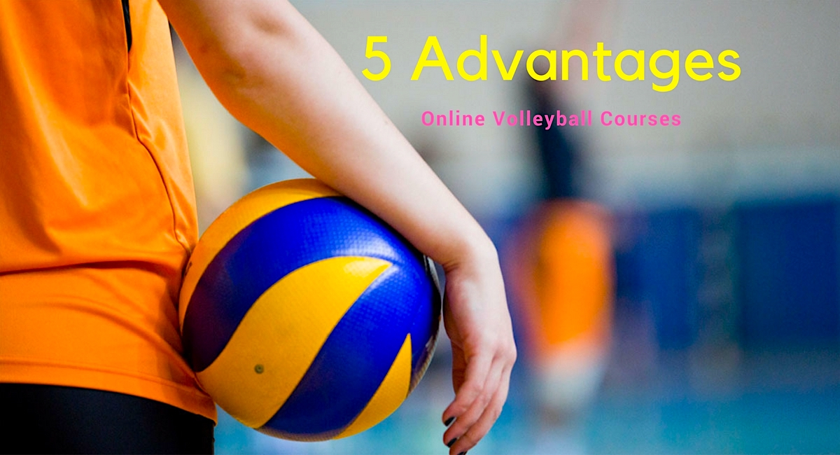 5 Advantages of Online Volleyball Courses