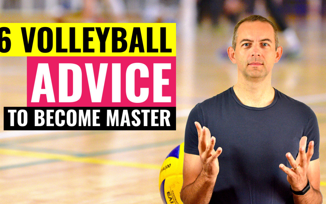 6 Volleyball Advice | Player Abilities Leading to Mastership