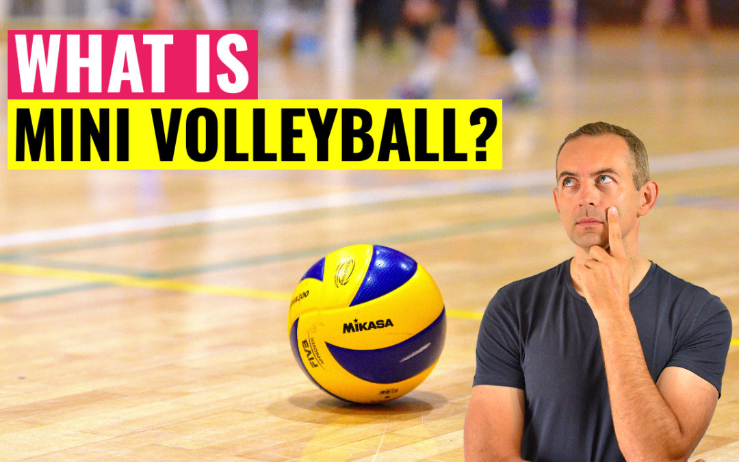 What is Mini Volleyball? Learn Basics of Mini Volleyball