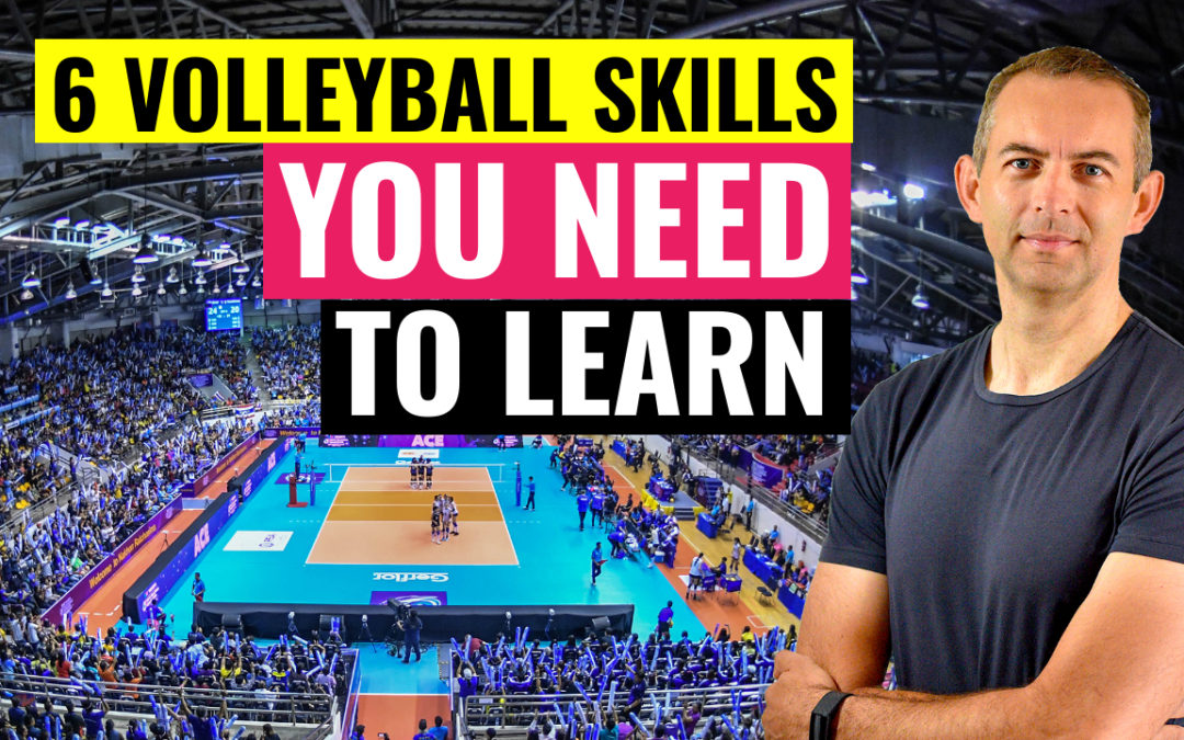 6 volleyball skills learn master you need