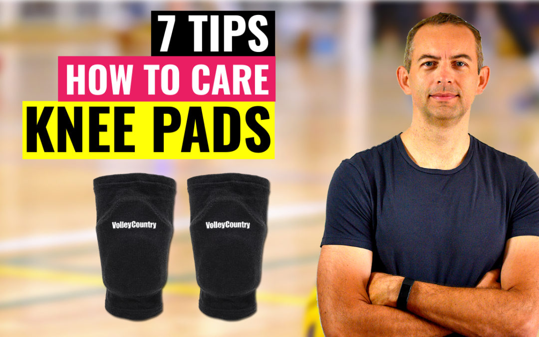 7 tips how care about knee pads volleyball