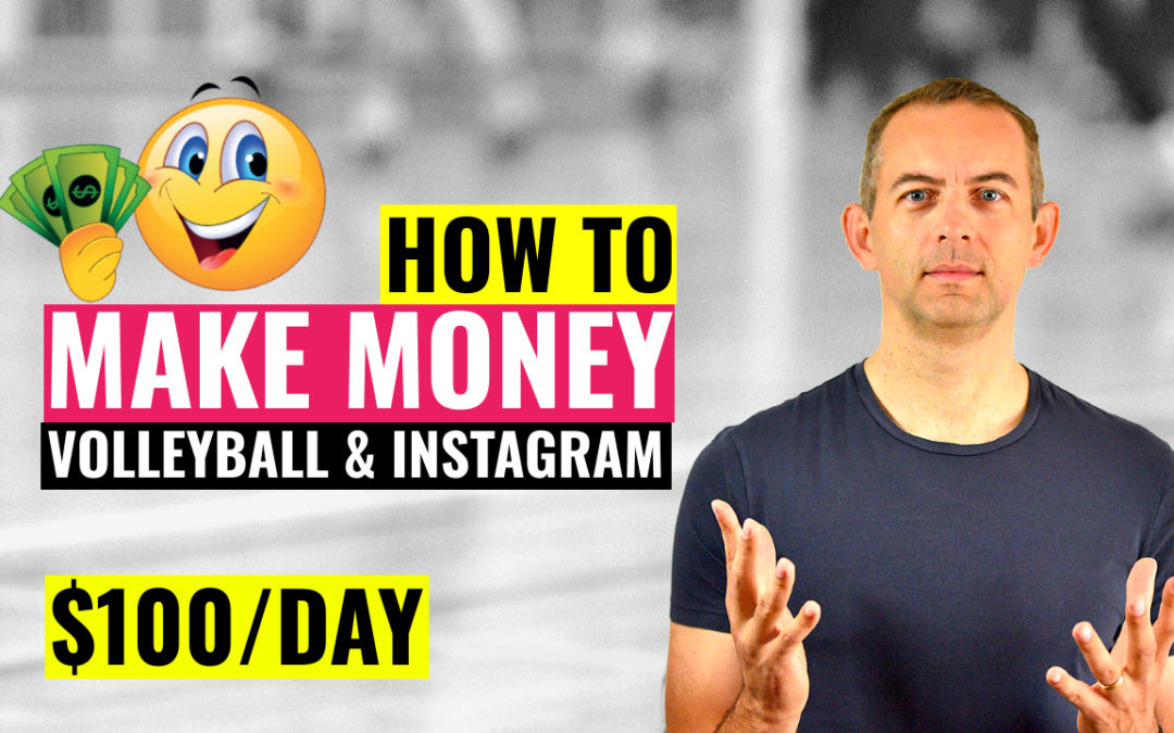 How to Make Money in Volleyball & Instagram ($100/day)