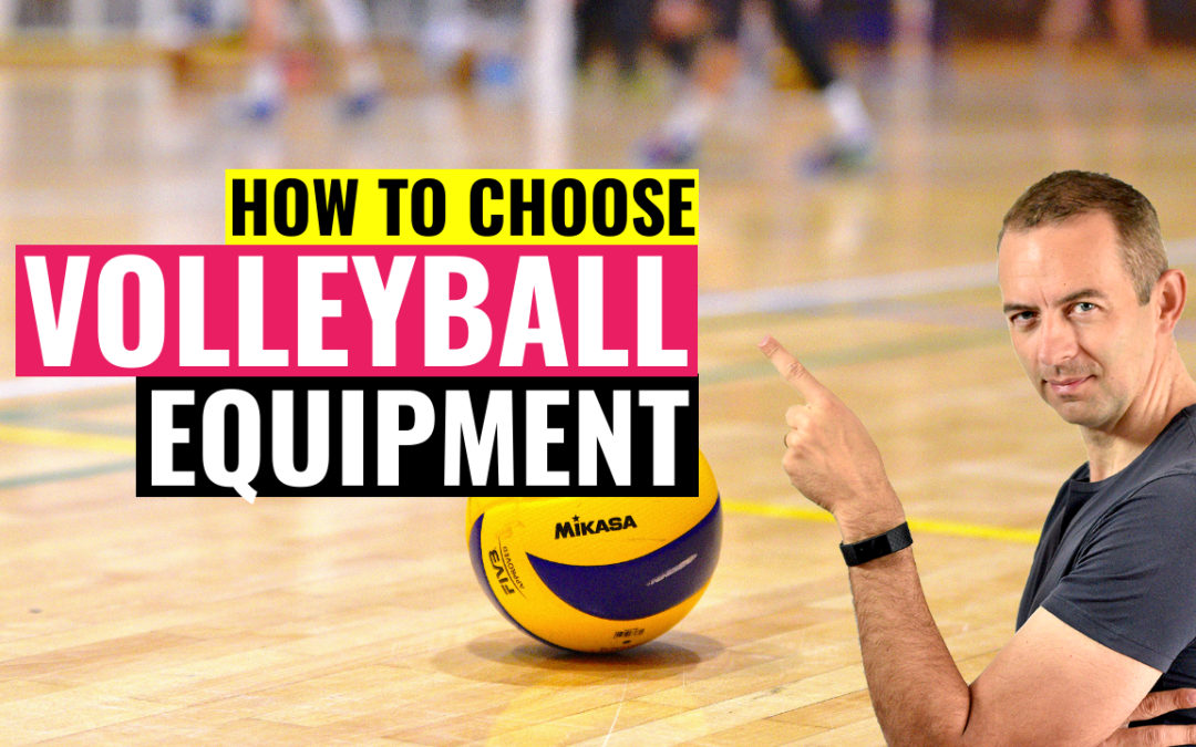 how to choose volleyball equipment