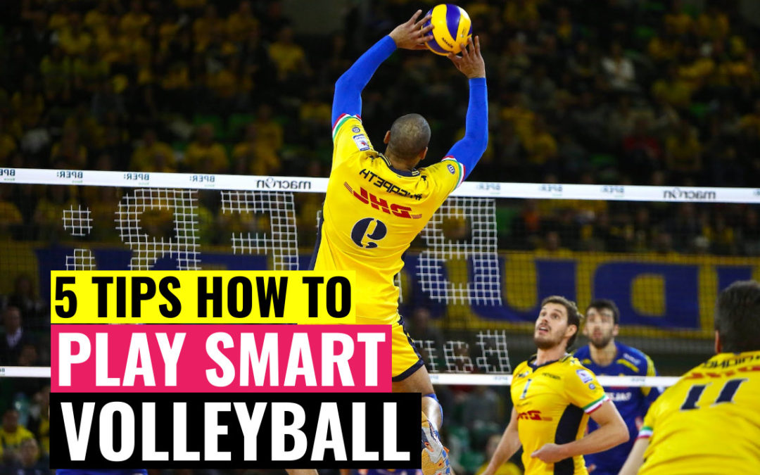 5 tips how to play smart volleyball