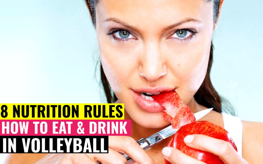 8 Nutrition Rules | How to Eat & Drink in Volleyball