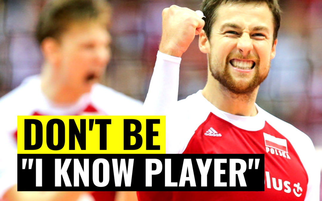 Don't be I Know Player | Real Volleyball Story You Know
