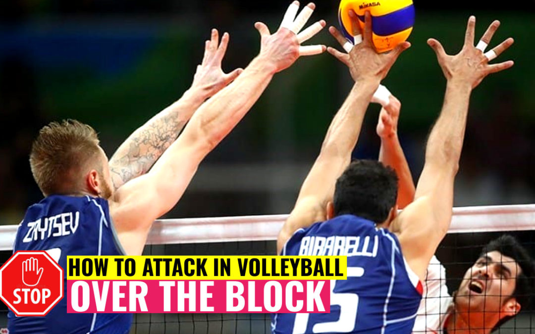 how to attack volleyball over the block