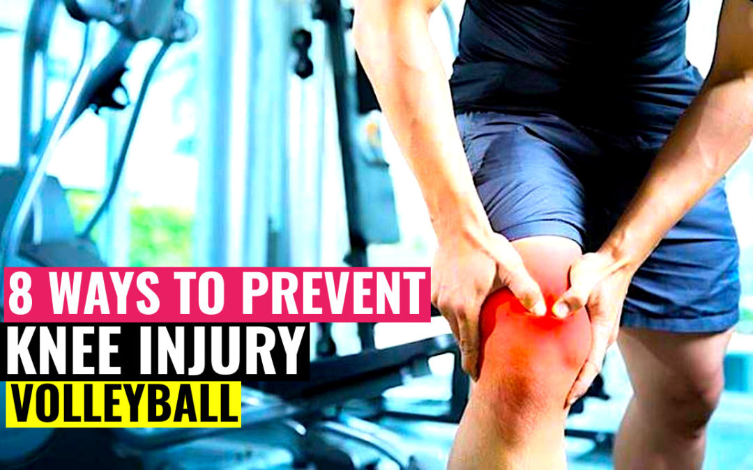 8 Ways to Prevent Knee Injury in Volleyball & Avoid Surgery