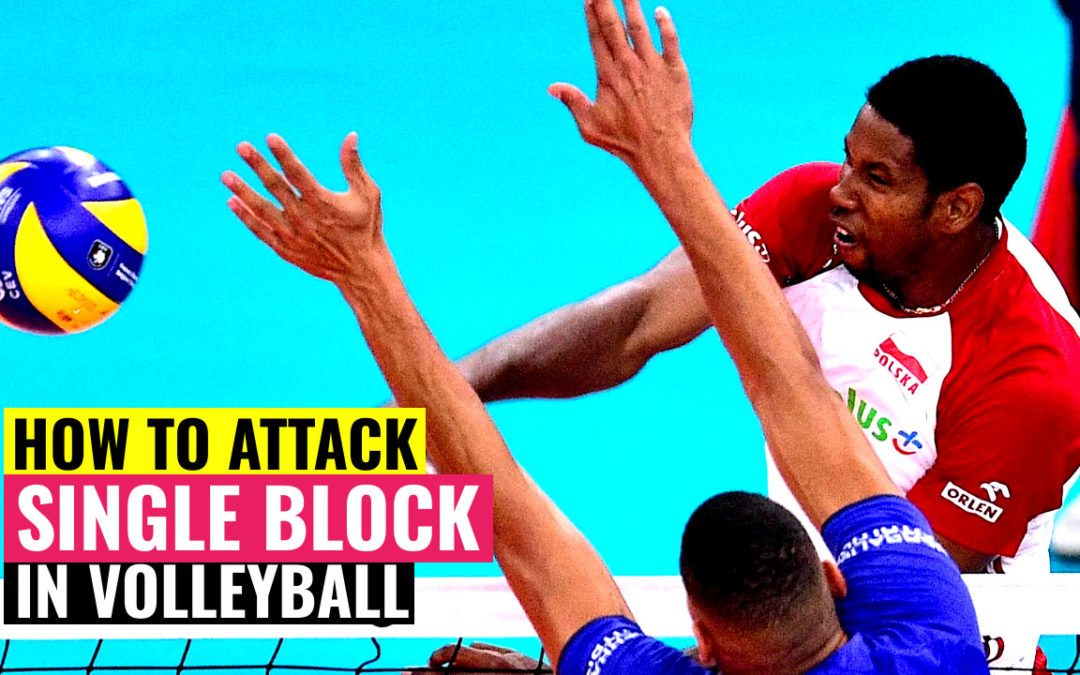 How to Attack Against Single Block in Volleyball