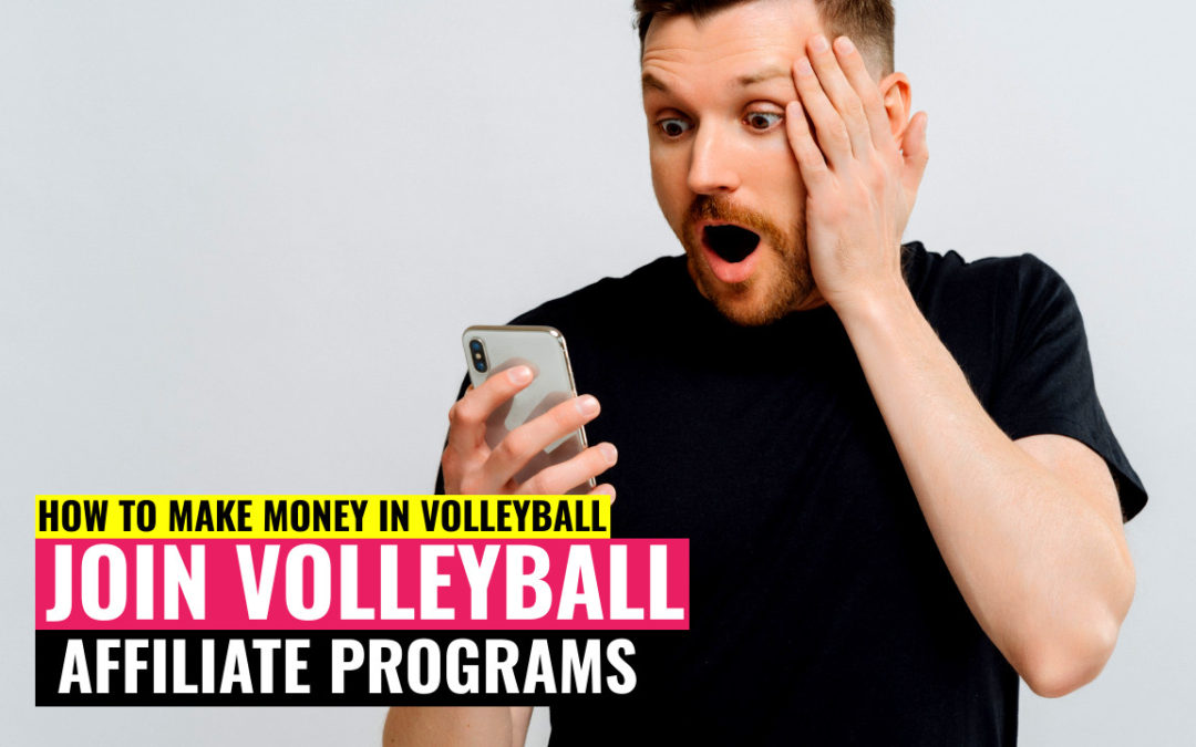 How to Make Money in Volleyball | Join Volleyball Affiliate Programs
