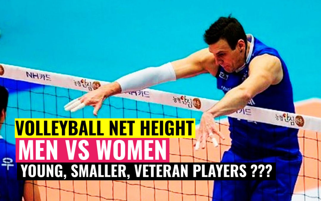 Volleyball Net Height   Men vs Women, Youth   Future for Smaller & Veteran Players?