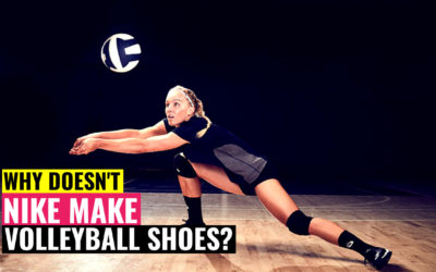 Why doesn't Nike Make Volleyball Shoes?