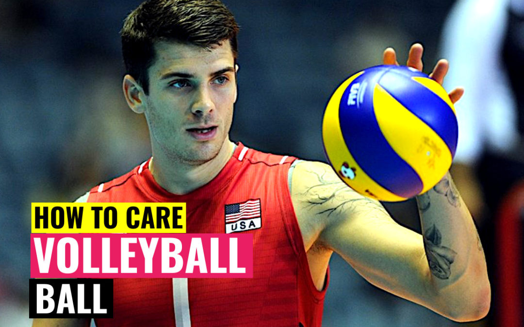 how to care volleyball ball
