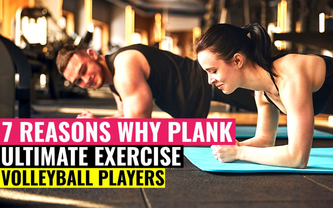 reasons plank ultimate exercise volleyball